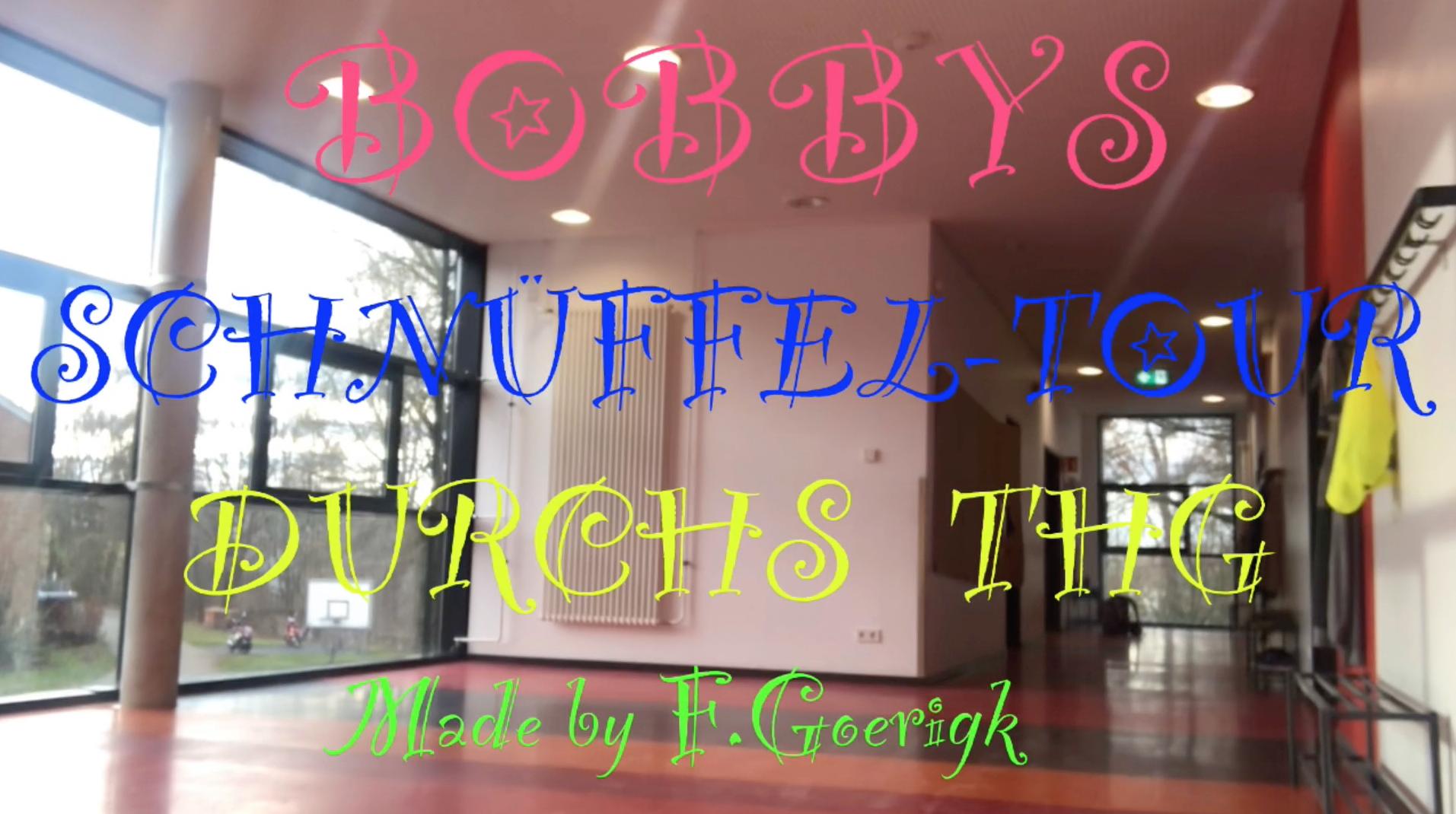 Bobbys Schnüffel-Tour durchs THG!